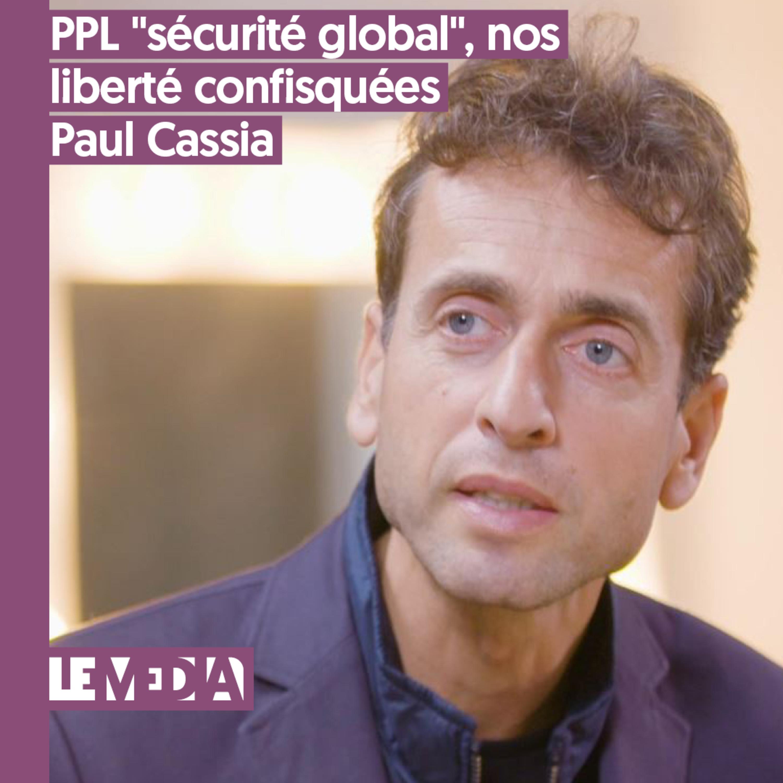 """D'intérêt public   PPL """"sécurité global"""", nos libertés confisquées   Paul Cassia"""