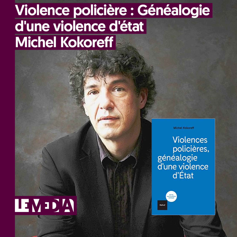 Entractu   Violences policières : Généalogie d'une violence d'État   Michel Kokoreff