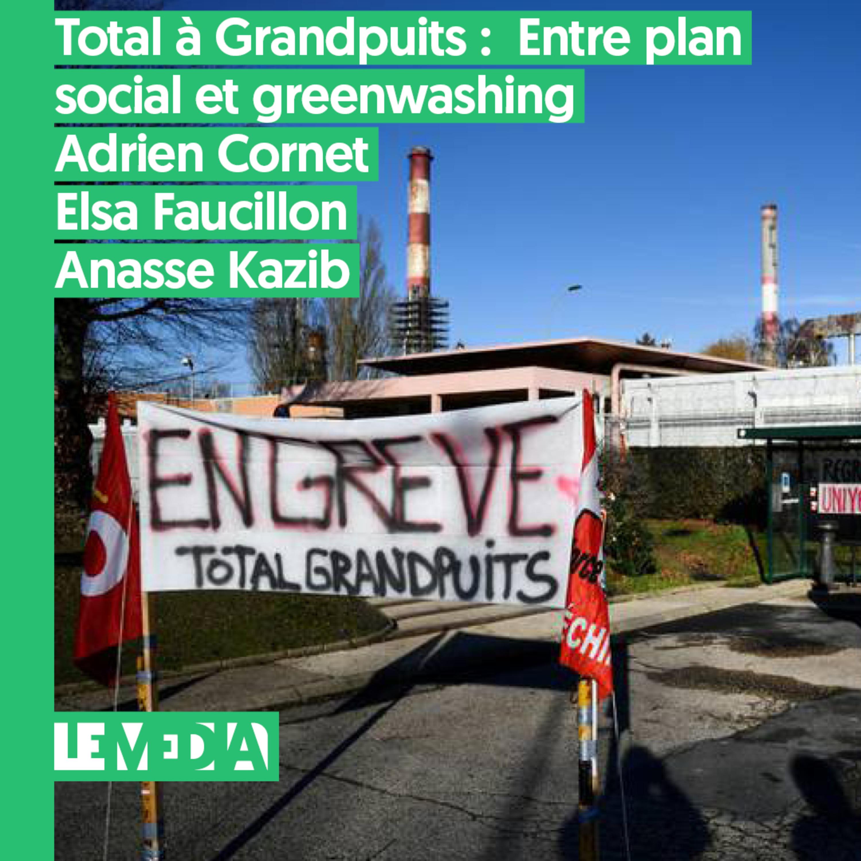 État d'urgence | Total à Grandpuits : Entre plan social et greenwashing