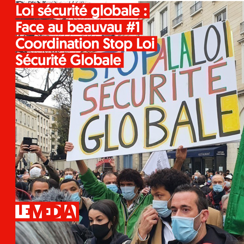 Plateau Spécial : Loi de sécurité globale | Face au beauvau | Coordination Stop Loi Sécurité Globale