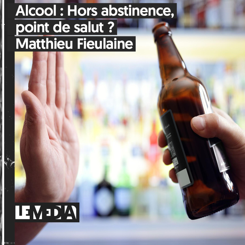 Symptôme Critique | Alcool : Hors abstinence, point de salut ? | Matthieu Fieulaine