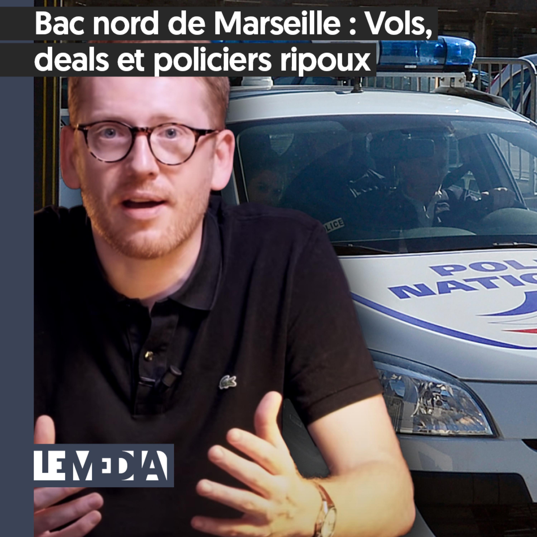 Secret d'instruction | Bac nord de Marseille : Vols, deals et policiers ripoux