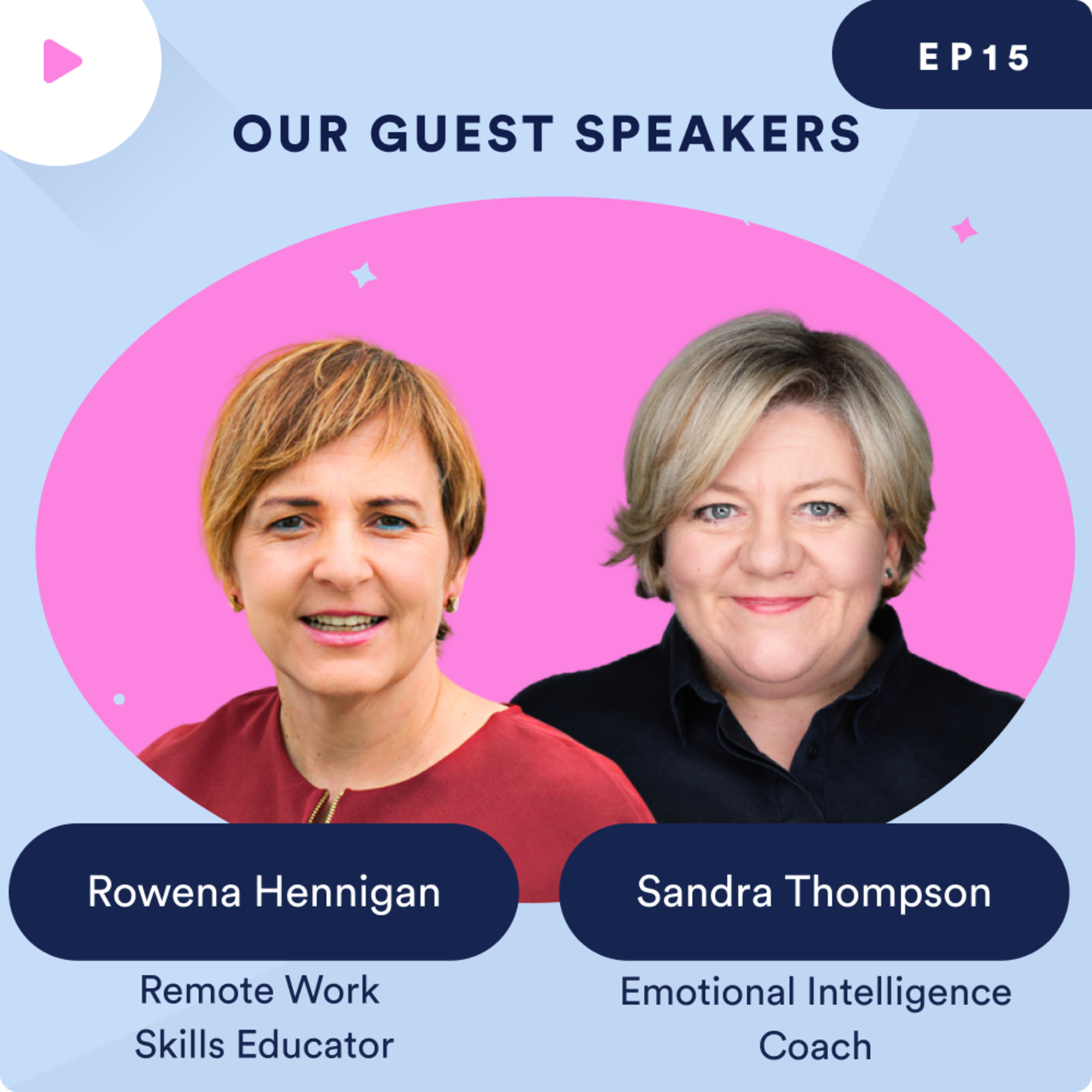 Emotional Intelligence Practices for Remote Teams with Rowena Hennigan & Sandra Thompson