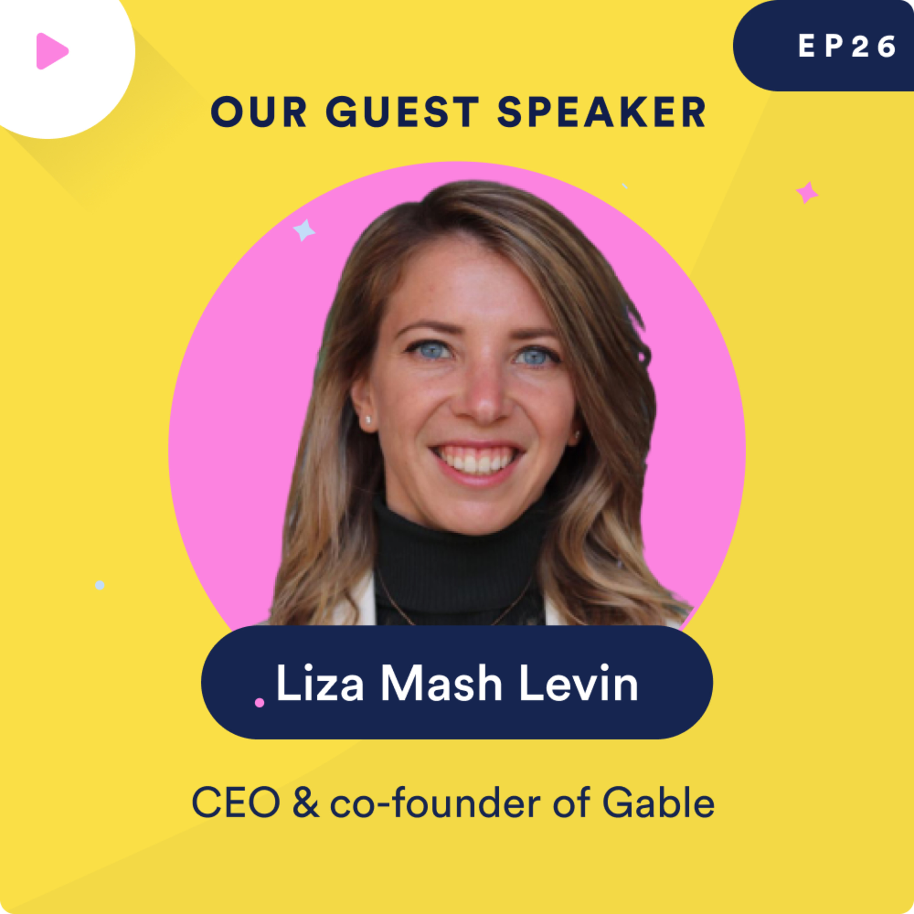 Building a startup in 2020 – The founding story of Gable with Liza Mash Levin