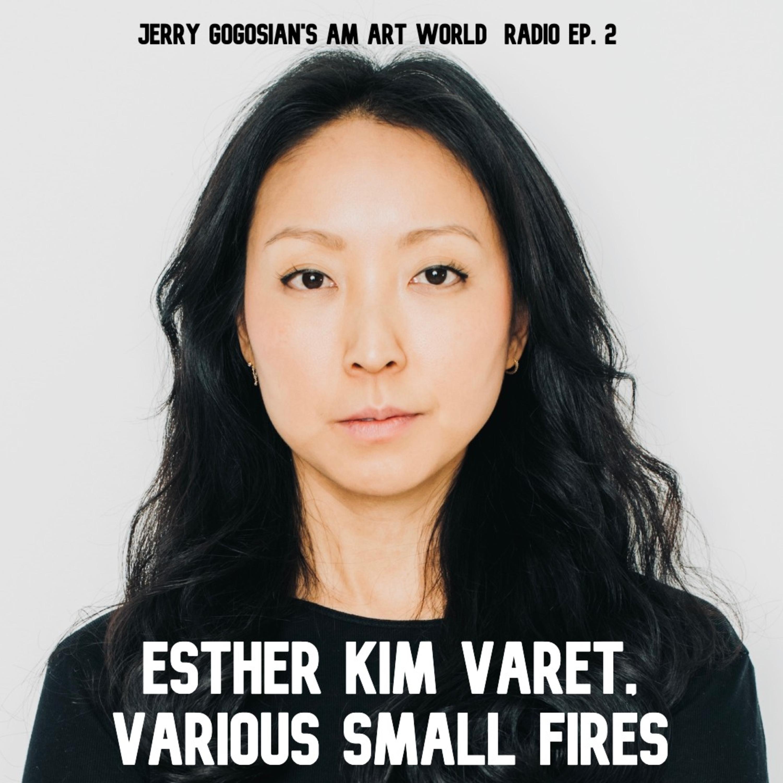 Esther Kim Varet of Various Small Fires (VSF)