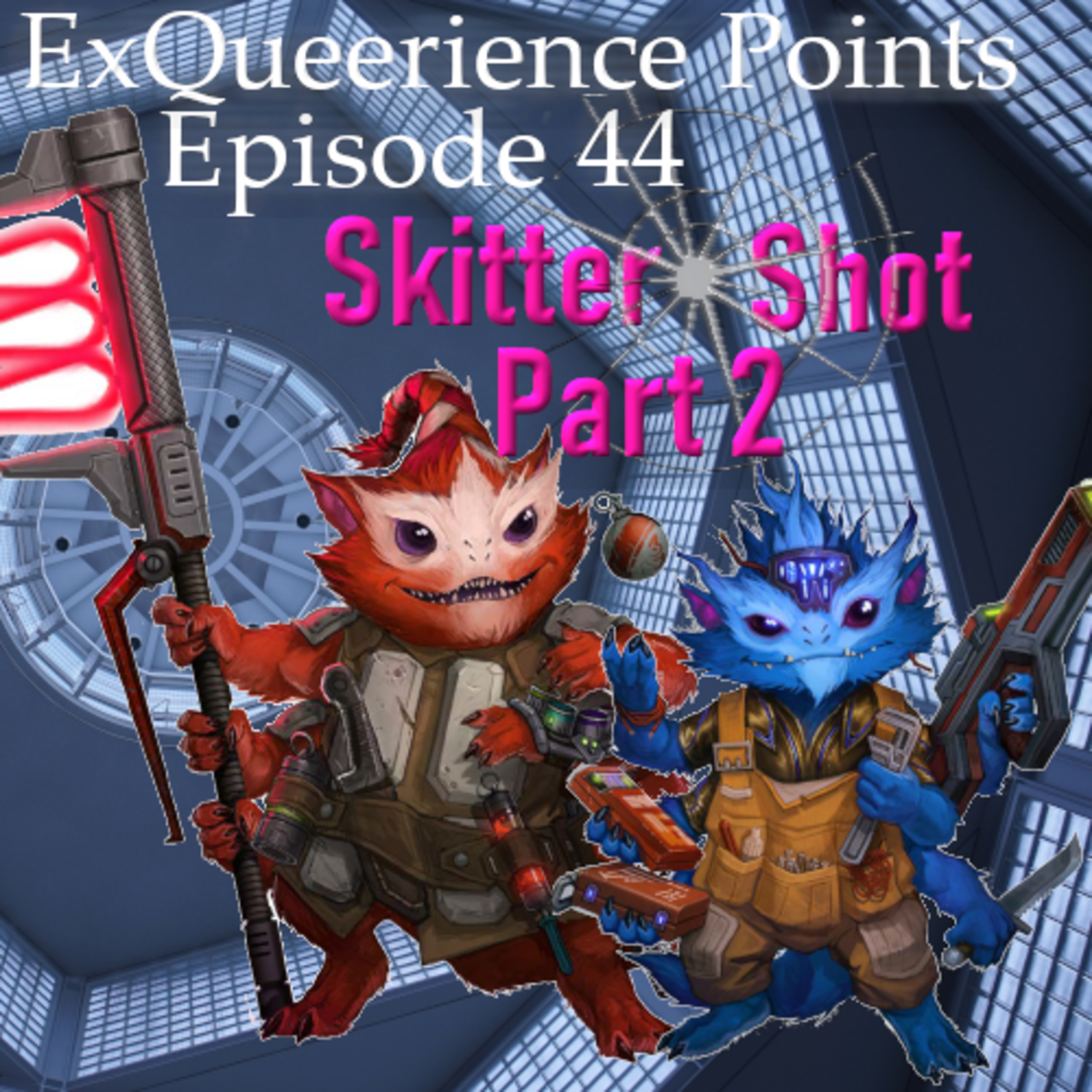 Episode 44 Skittershot Part 2