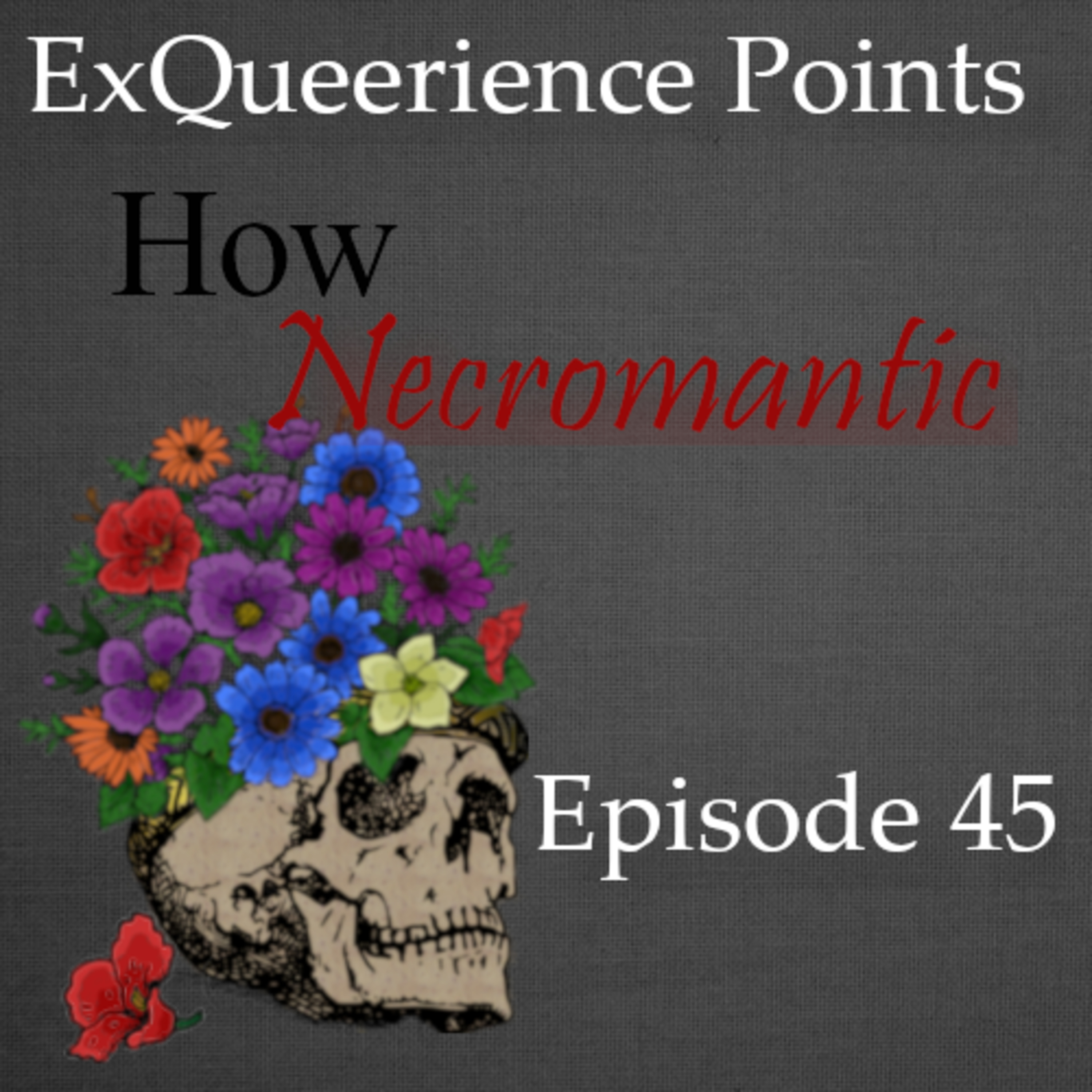Episode 45 How Necromantic