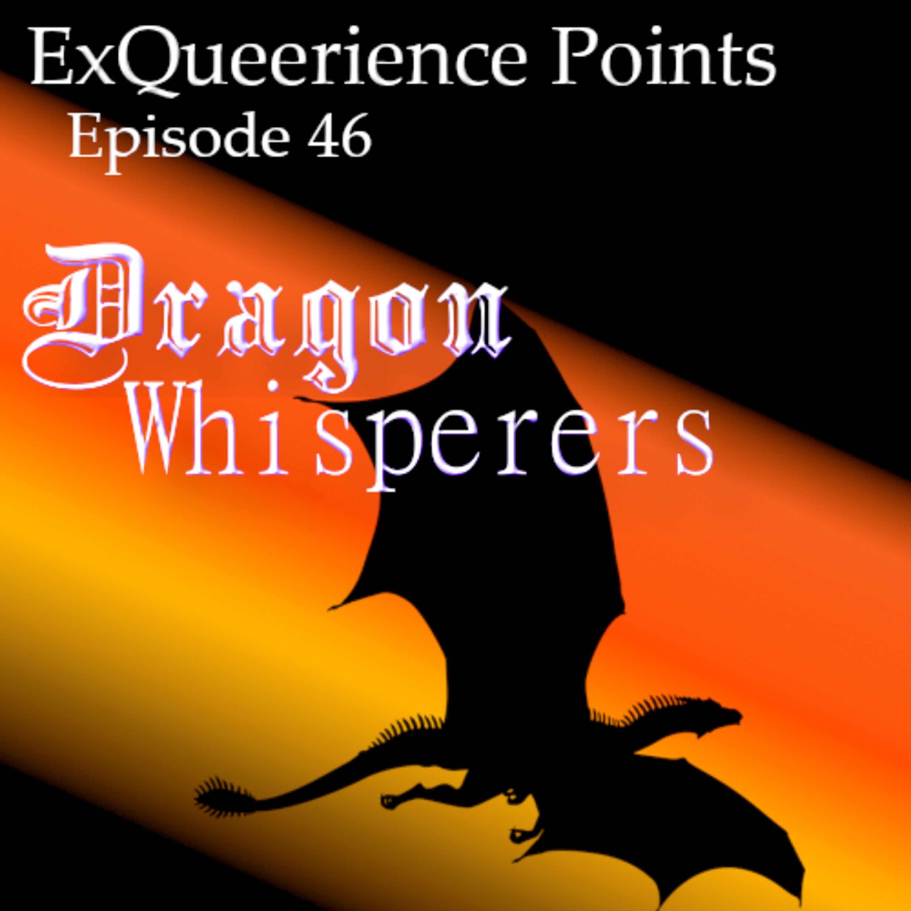Episode 46 Dragon Whisperers