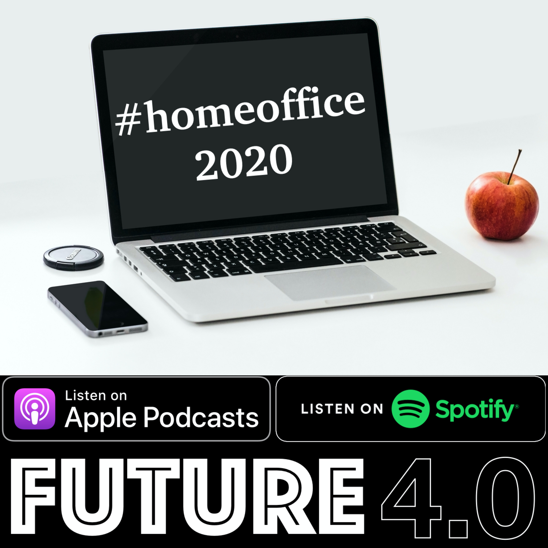#homeoffice2020 - Future 4.0 - Odc #44