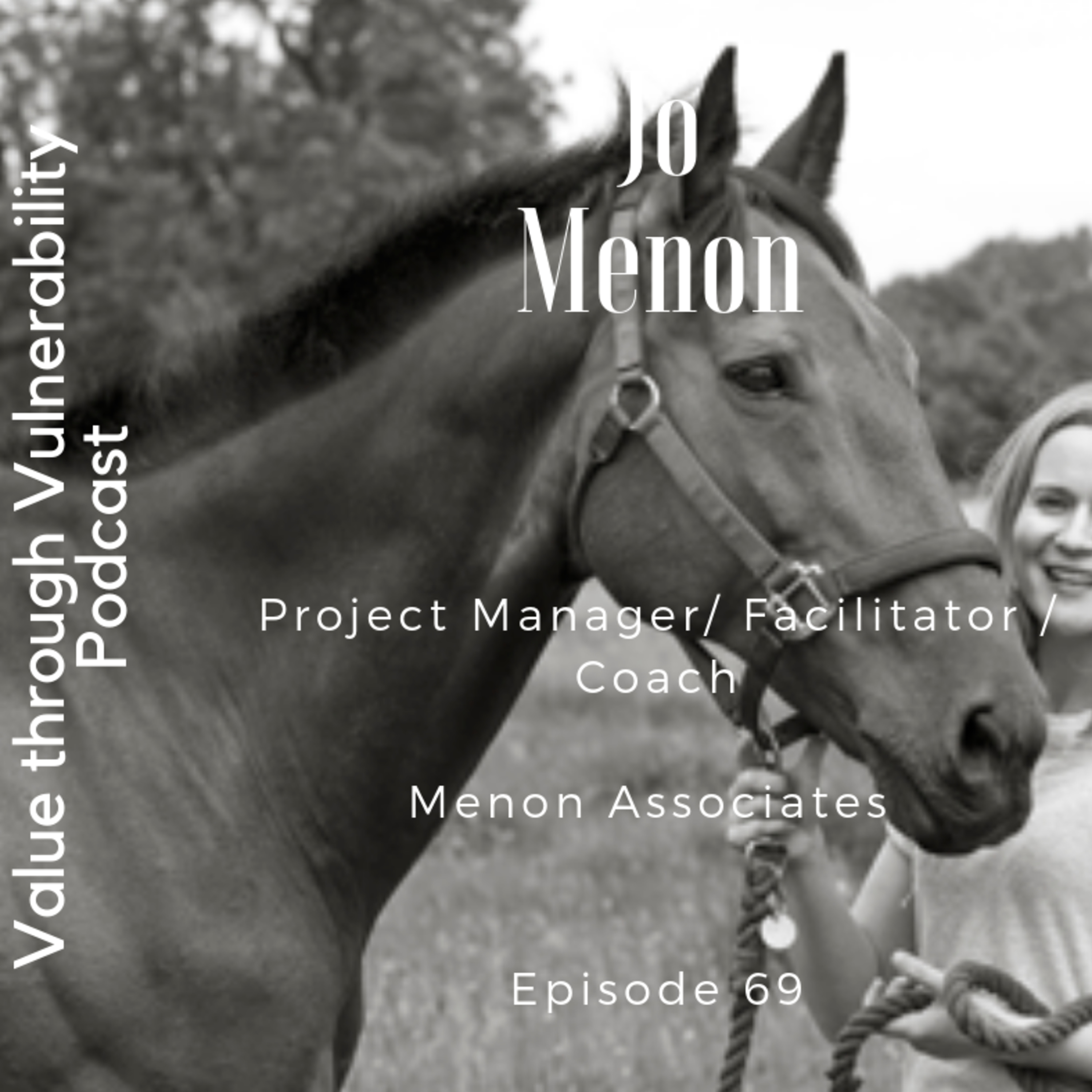 Episode 69 - Jo Menon, Founder Menon Associates