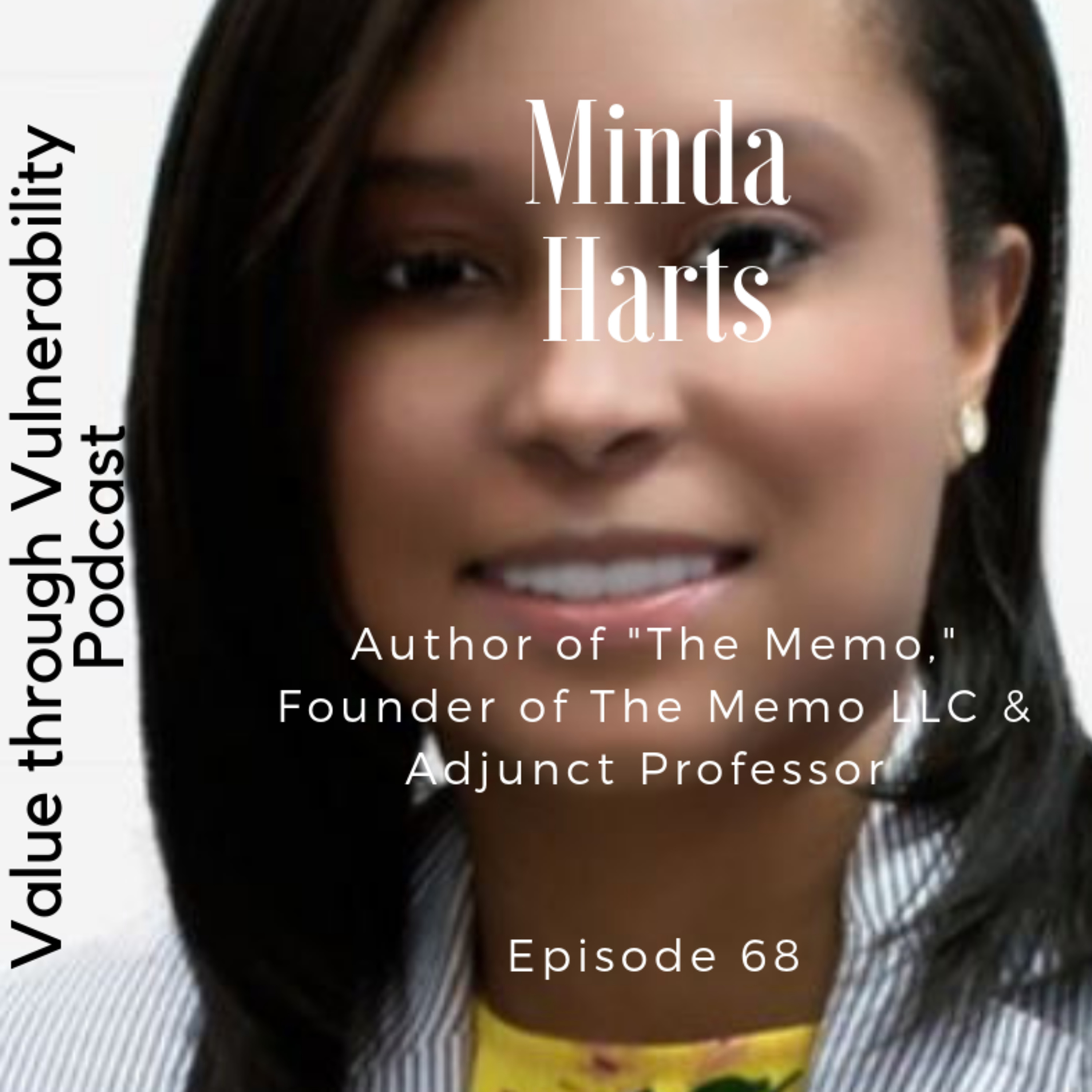 Episode 68 - Minda Harts, Author of 'The Memo,' founder of The Memo LLC and Adjunct Professor