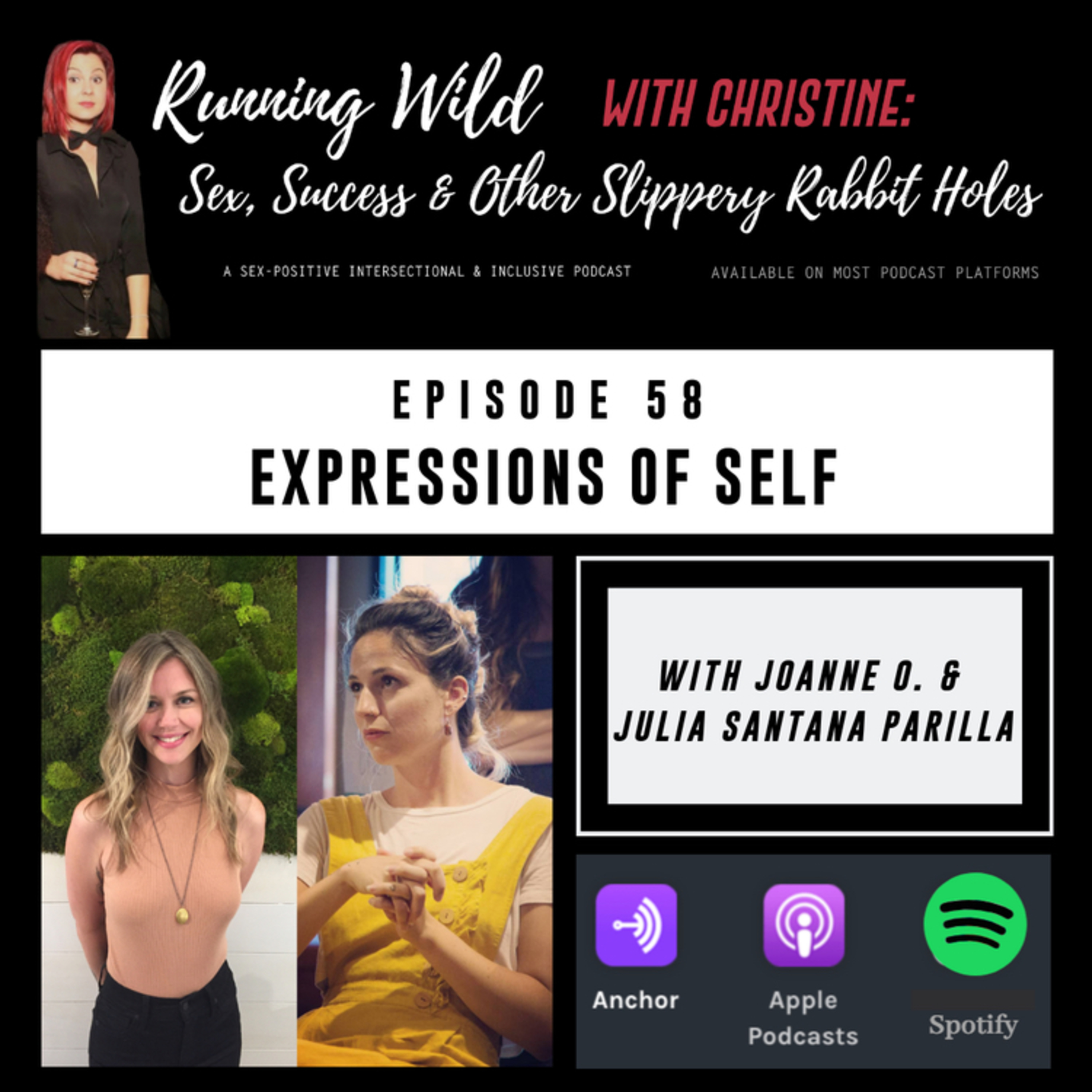 Ep 58: Expressions of Self, with Joanne and Julia