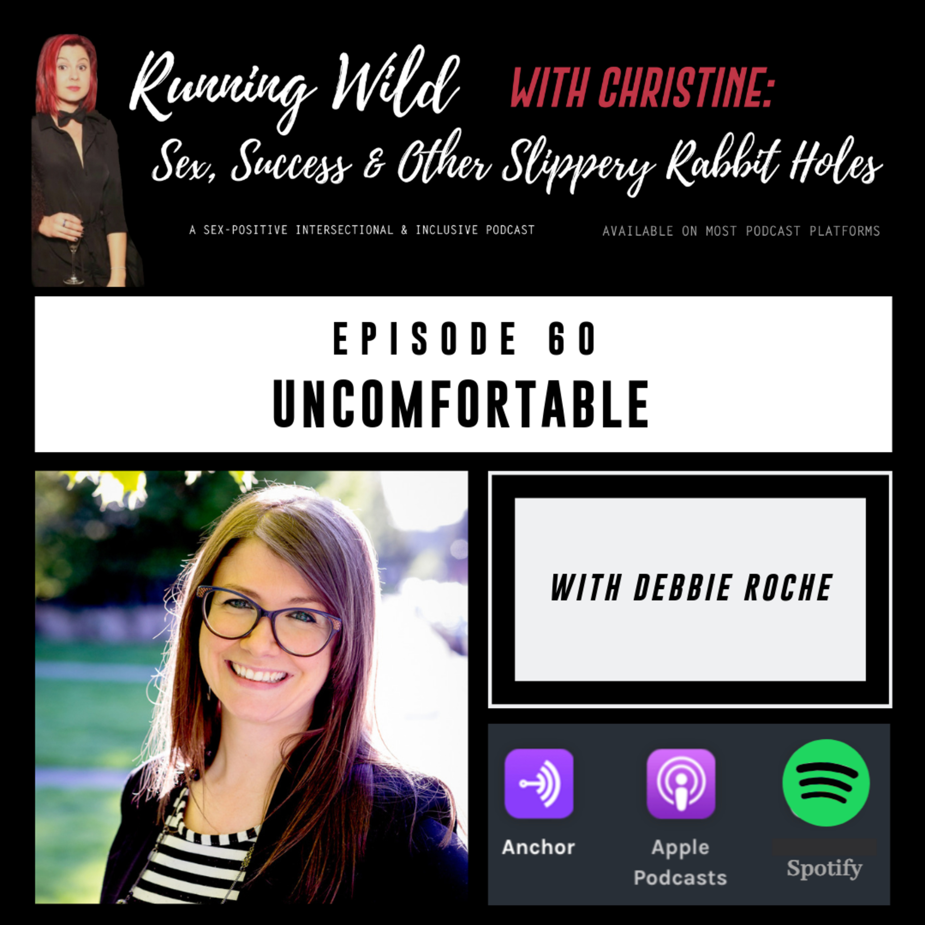 Ep 60: Uncomfortable, with Debbie Roche