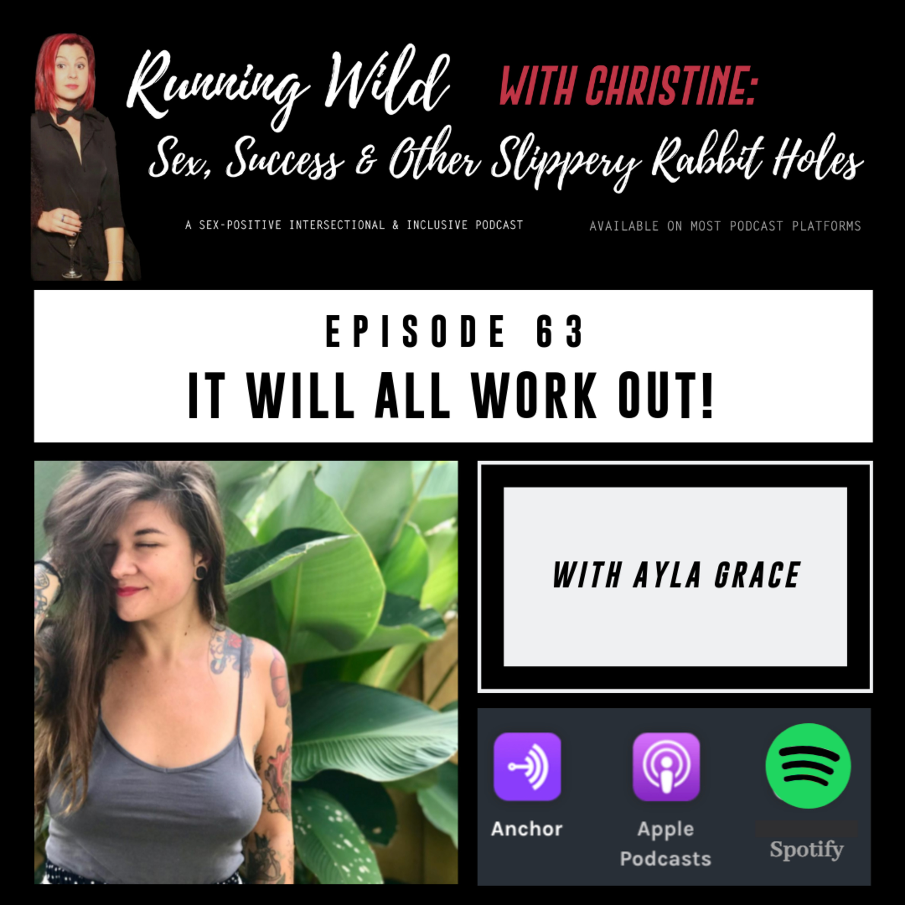 Ep 63: It Will All Work Out! with Ayla Grace