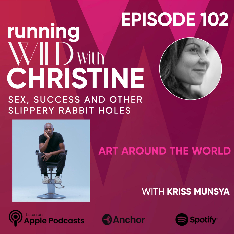 Ep 102: Art Around the World, with Kriss Munsya