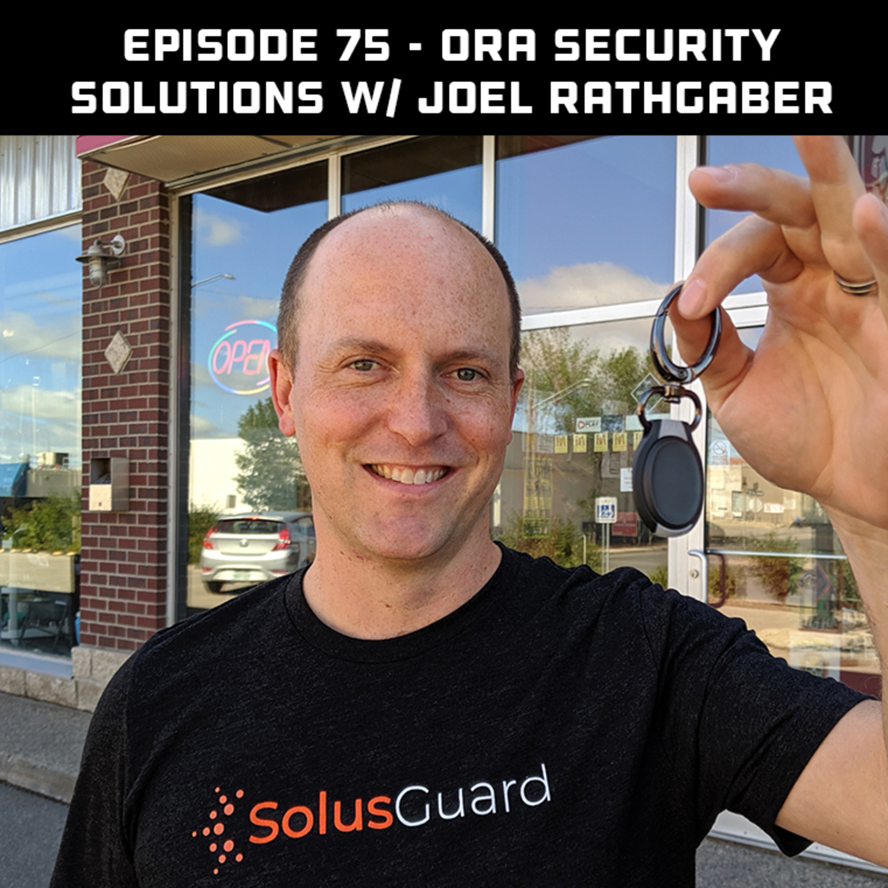 ORA Security Solutions with Joel Rathgaber
