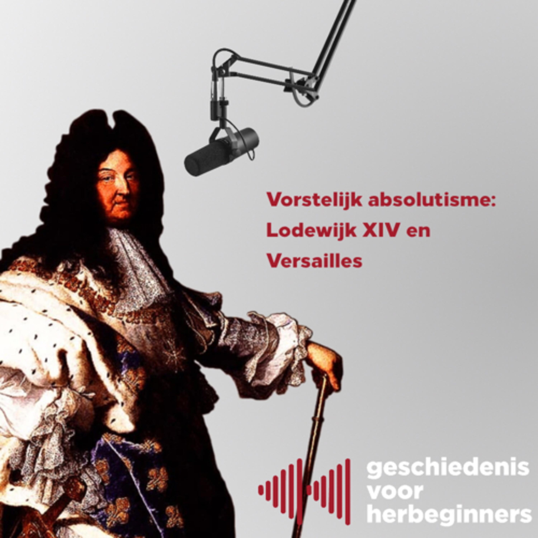 2.1 - Franse Revolutie - Proloog: Vorstelijk absolutisme, Lodewijk XIV en Versailles