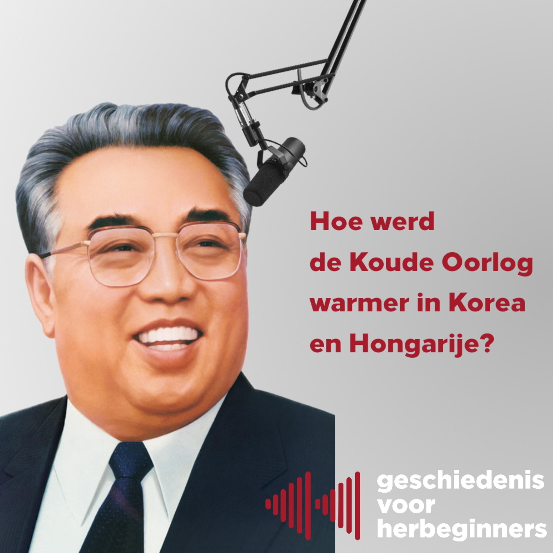 6.6 - Hoe werd de Koude Oorlog warmer in Korea en Hongarije? (Koude Oorlog 6/17)