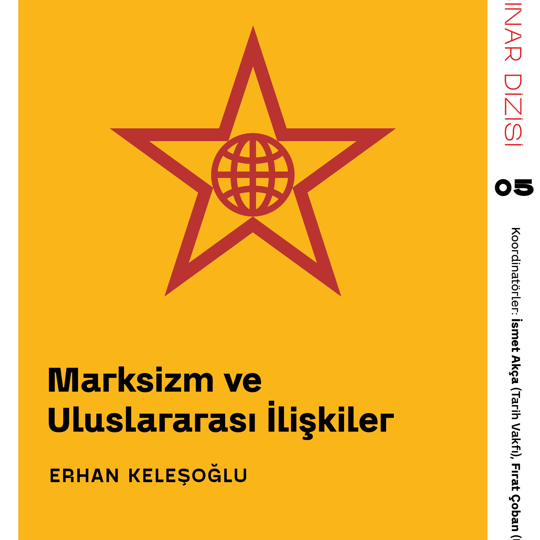 Marksizm ve Uluslararası İlişkiler - Erhan Keleşoğlu / Webinar