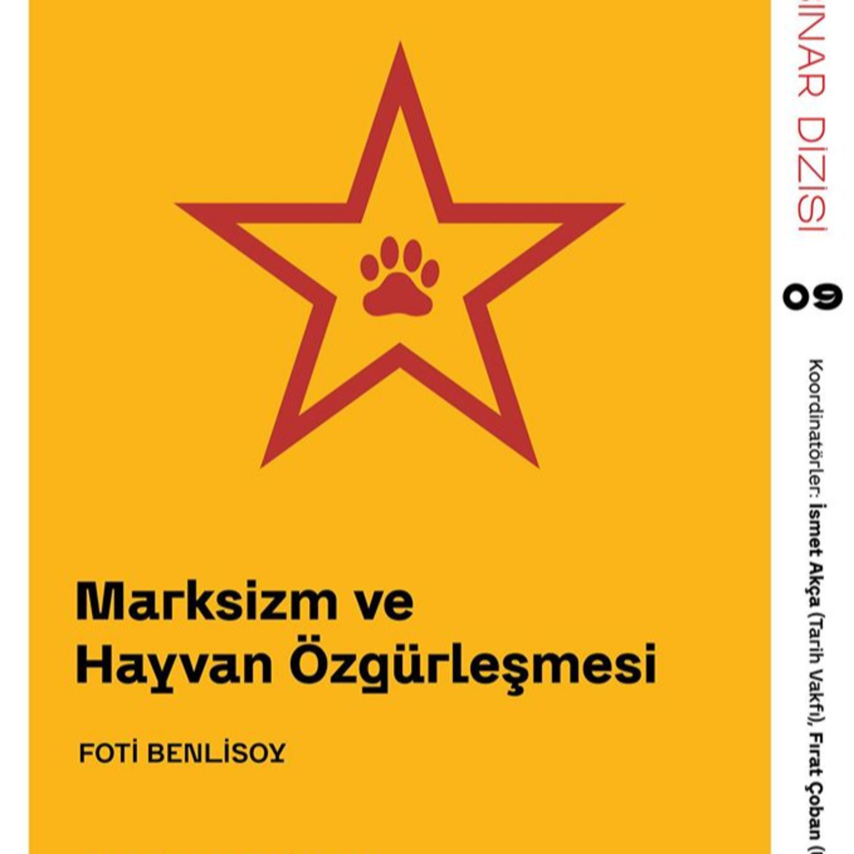 Marksizm ve Hayvan Özgürleşmesi - Foti Benlisoy / Webinar