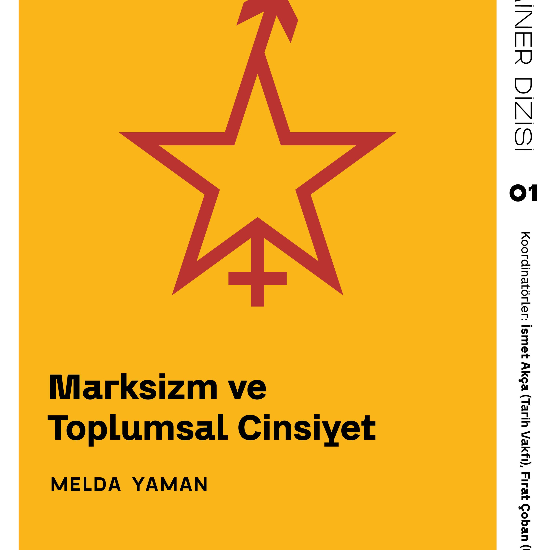 """Melda Yaman Öztürk - """"Marksizm ve Toplumsal Cinsiyet""""- Marksizm 202: Tarih ve Kuram"""
