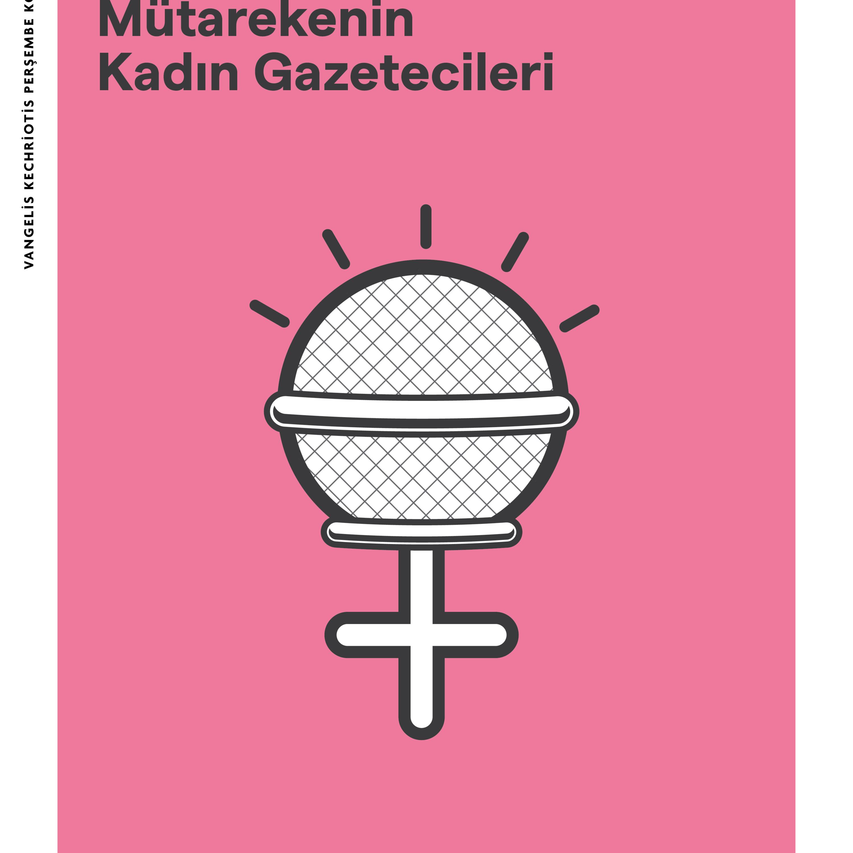 """Perşembe Konuşmaları: """"Mütarekenin Kadın Gazetecileri""""- Aysun Akan"""