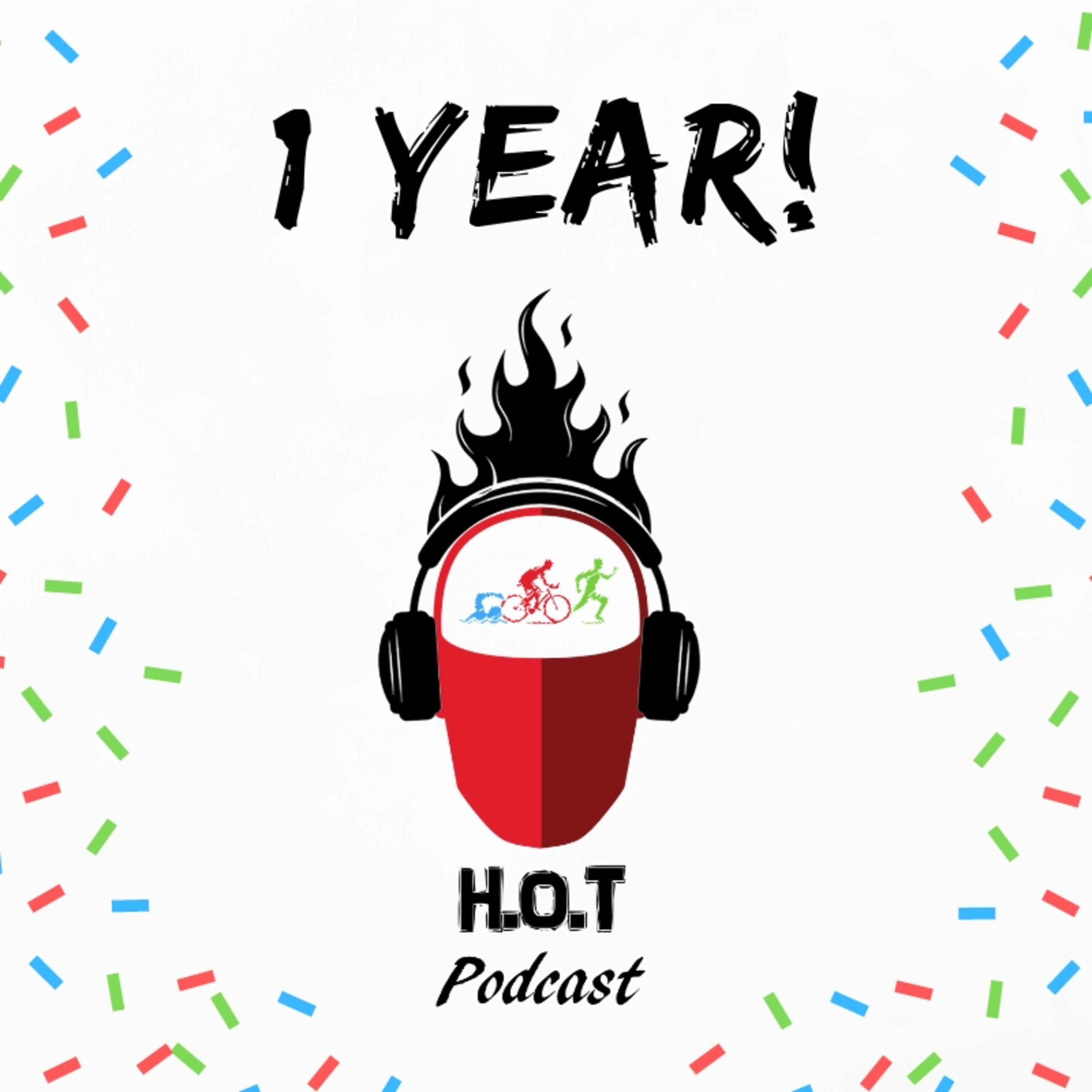 Ep. #47: Celebrating 1-Year of the Humans of Triathlon (H.o.T) Podcast