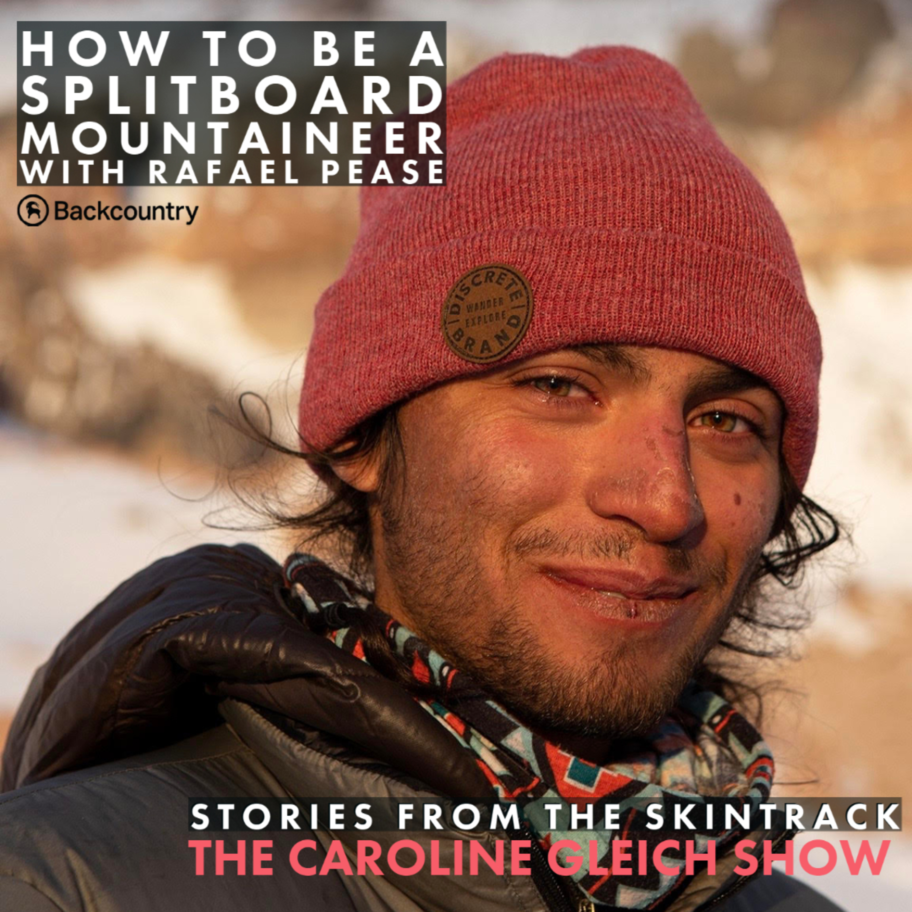 How to be a Splitboard Mountaineer with Rafael Pease: Stories from the Skintrack Episode 2