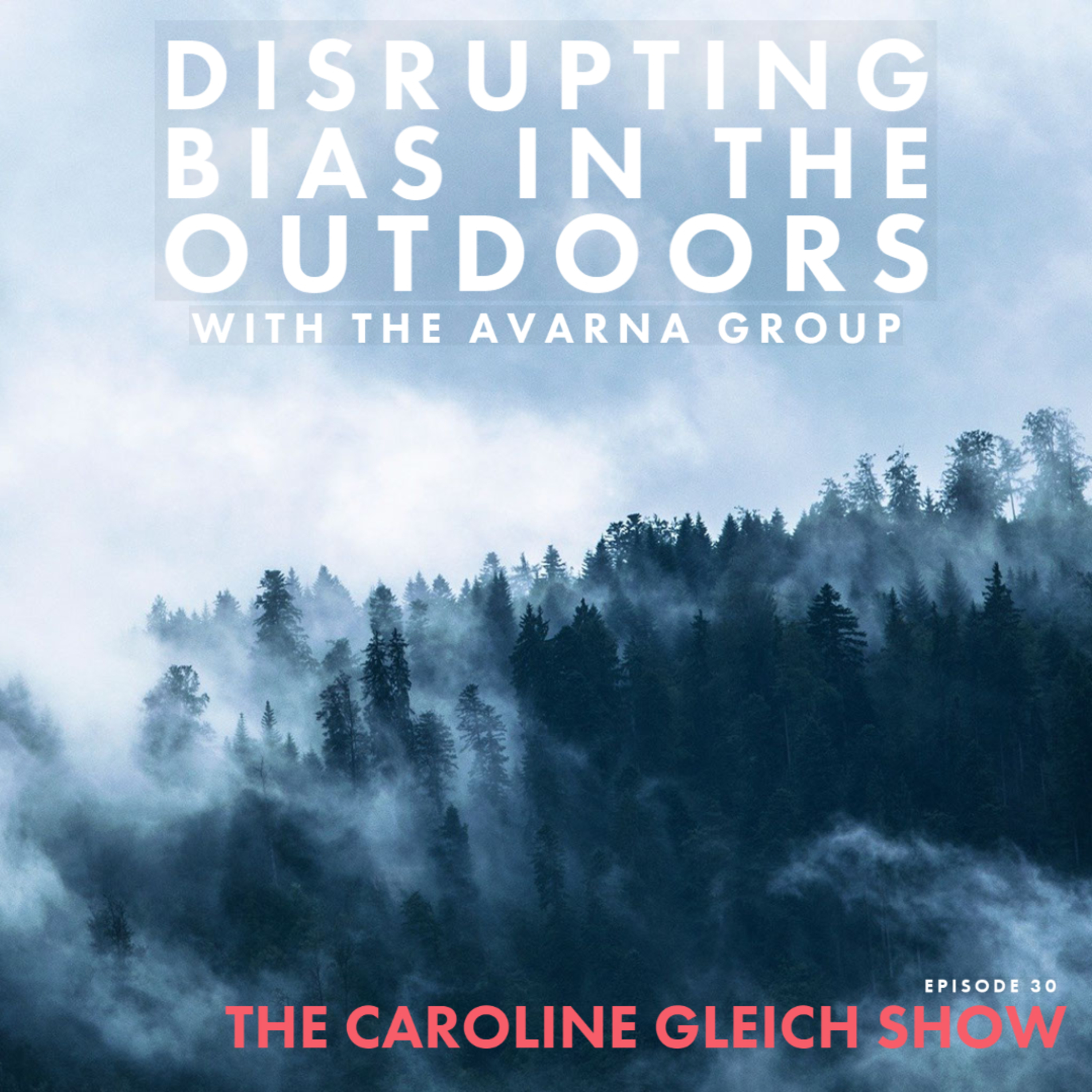 30: Disrupting Implicit Bias in the Outdoors with the Avarna Group