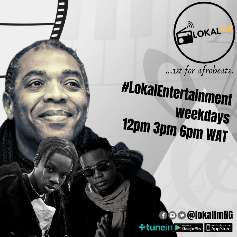 #LokalEntertainment [#kiddominant, #femikuti, #rema]