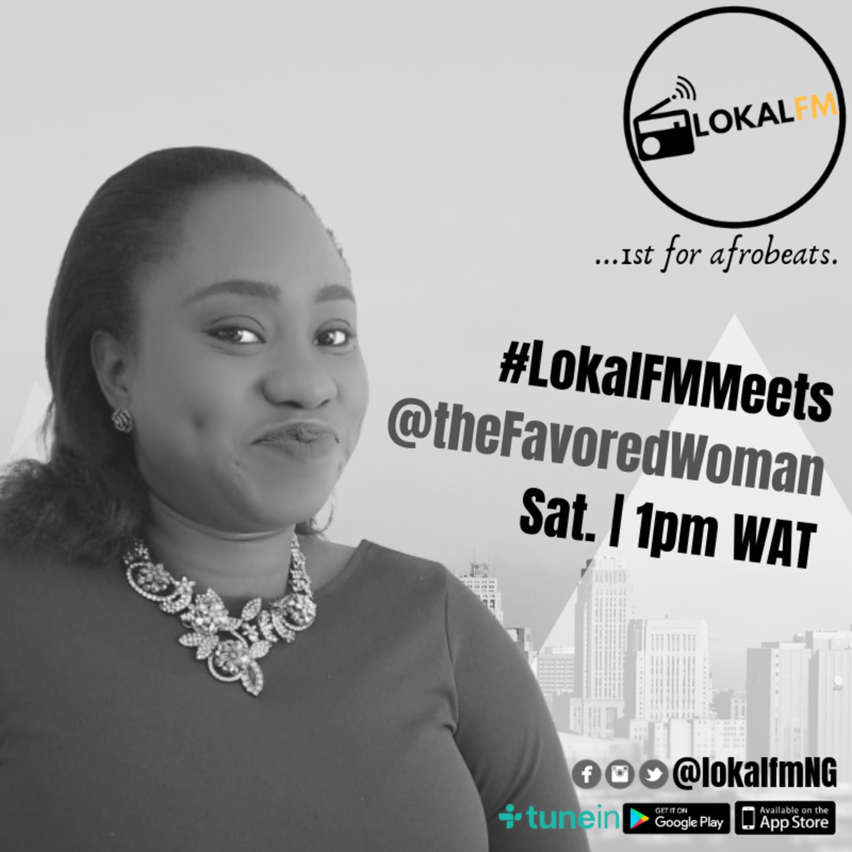 #LokalFMMeets... @TheFavoredWoman