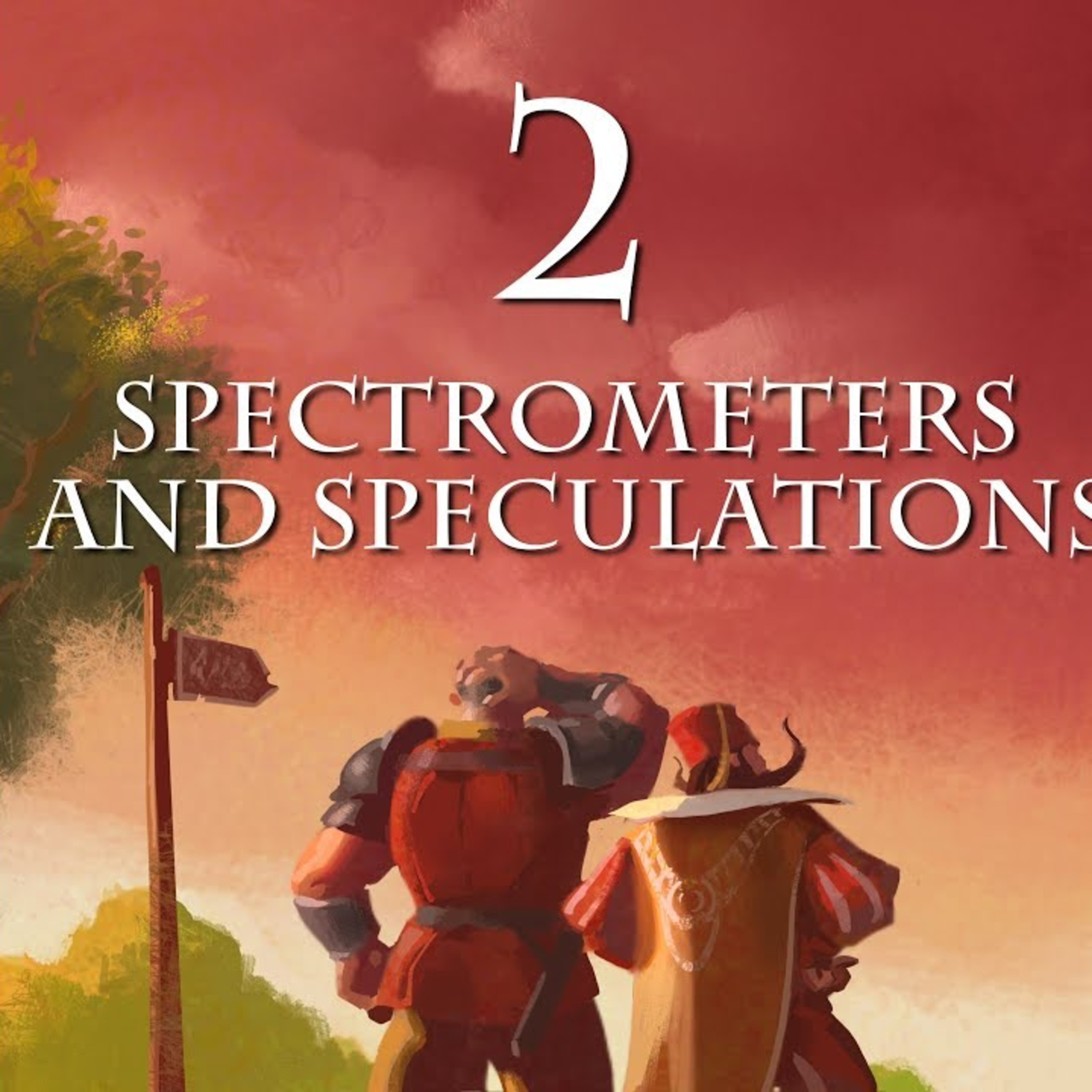 Magus Elgar Episode 2 Spectrometers and Speculations