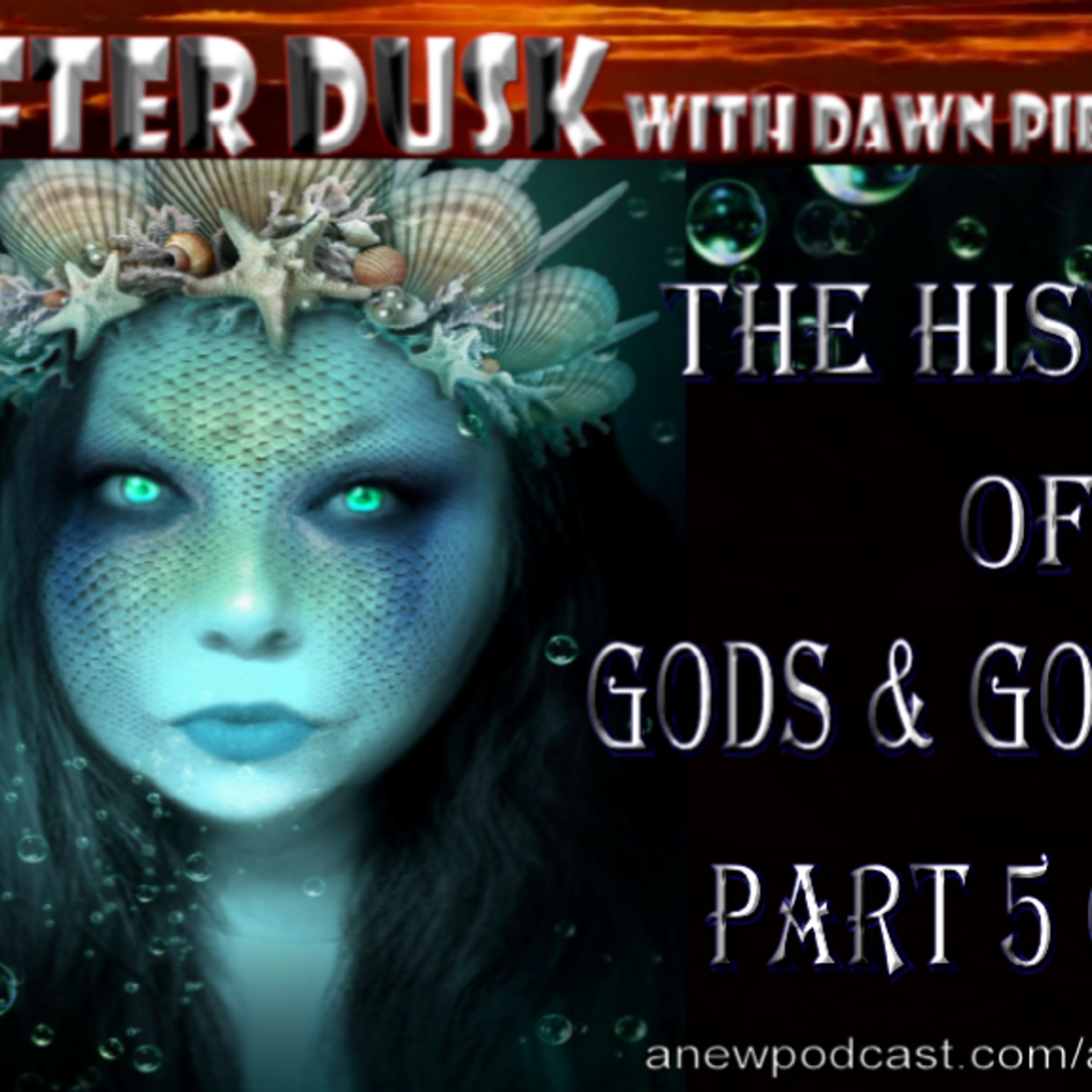 The History of Gods & Goddesses Part 5 of 11