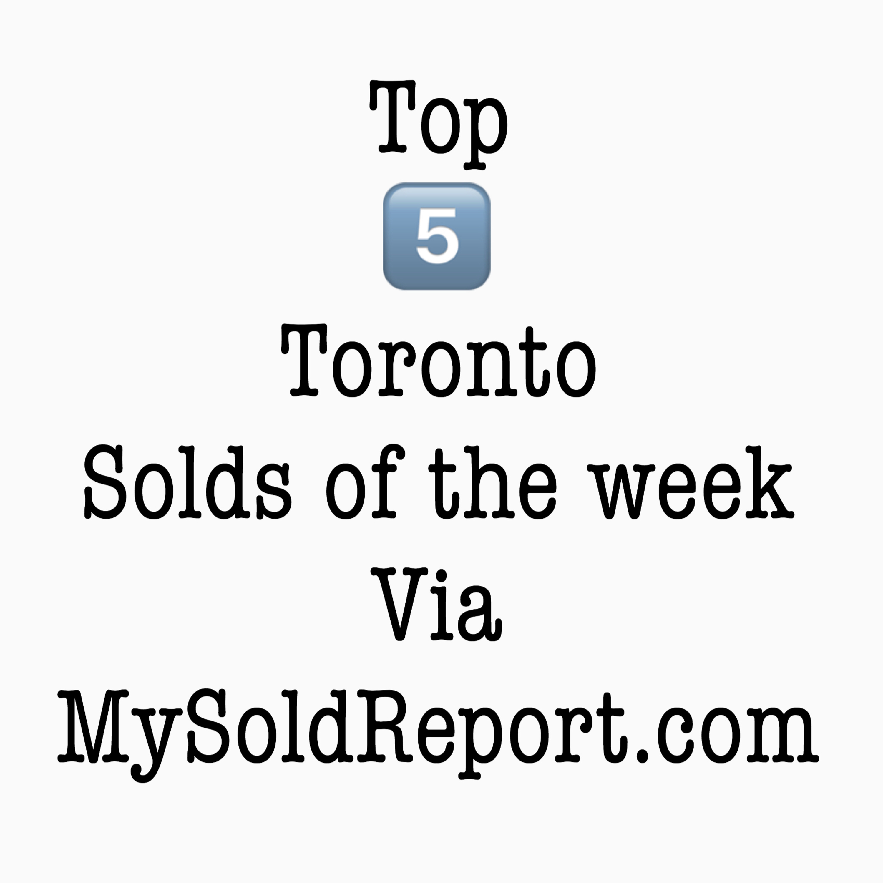 Episode 116: Friday Top 5 Solds in Toronto for July 12-19