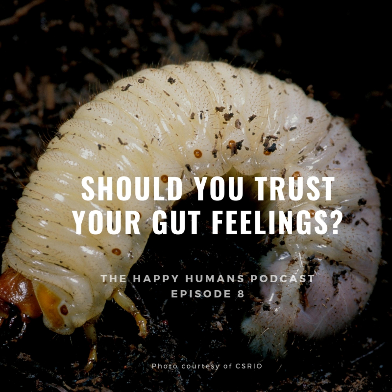Episode 8 - Should I trust my gut feelings?