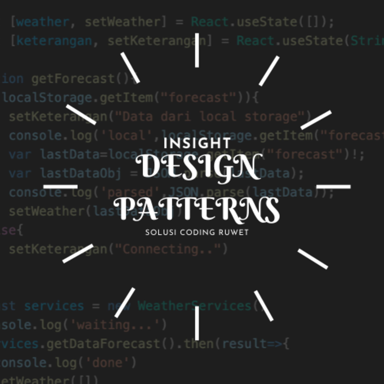 Pengalaman Coding dengan Design Pattern (Eps 13)