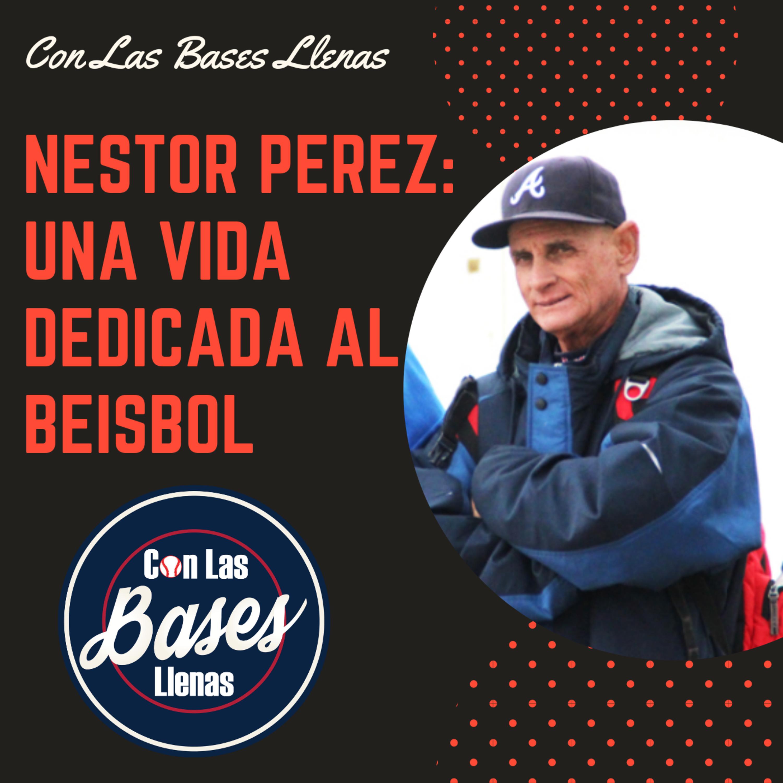 Nestor Perez: Una vida dedicada al beisbol