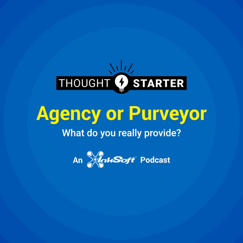 Agency or Purveyor?