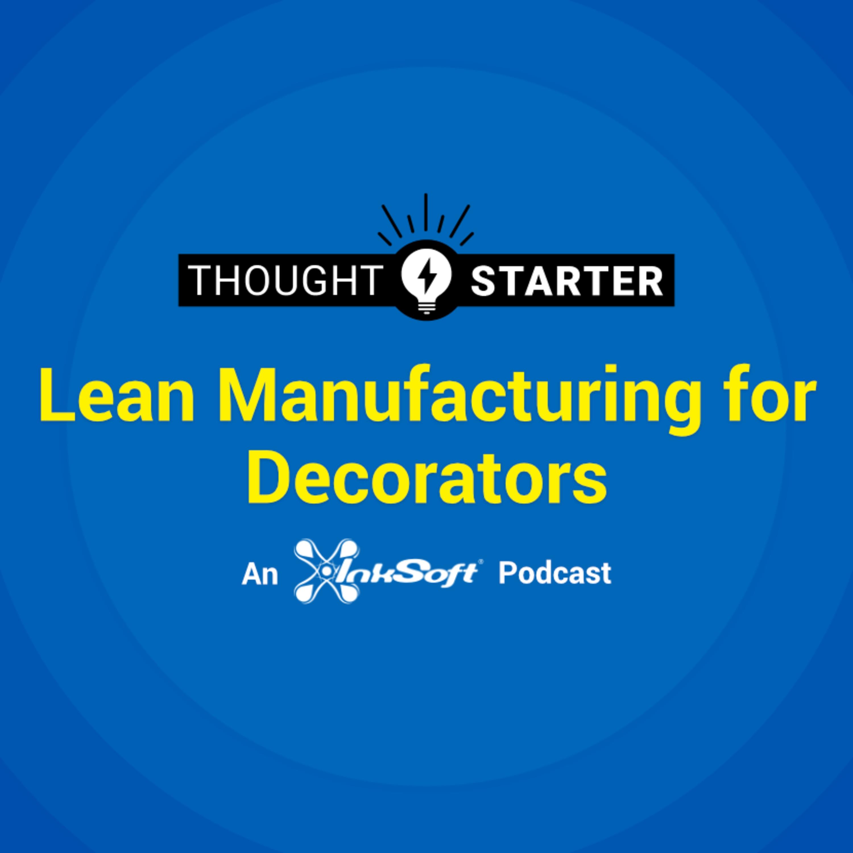 Lean Manufacturing for Decorators Episode 1
