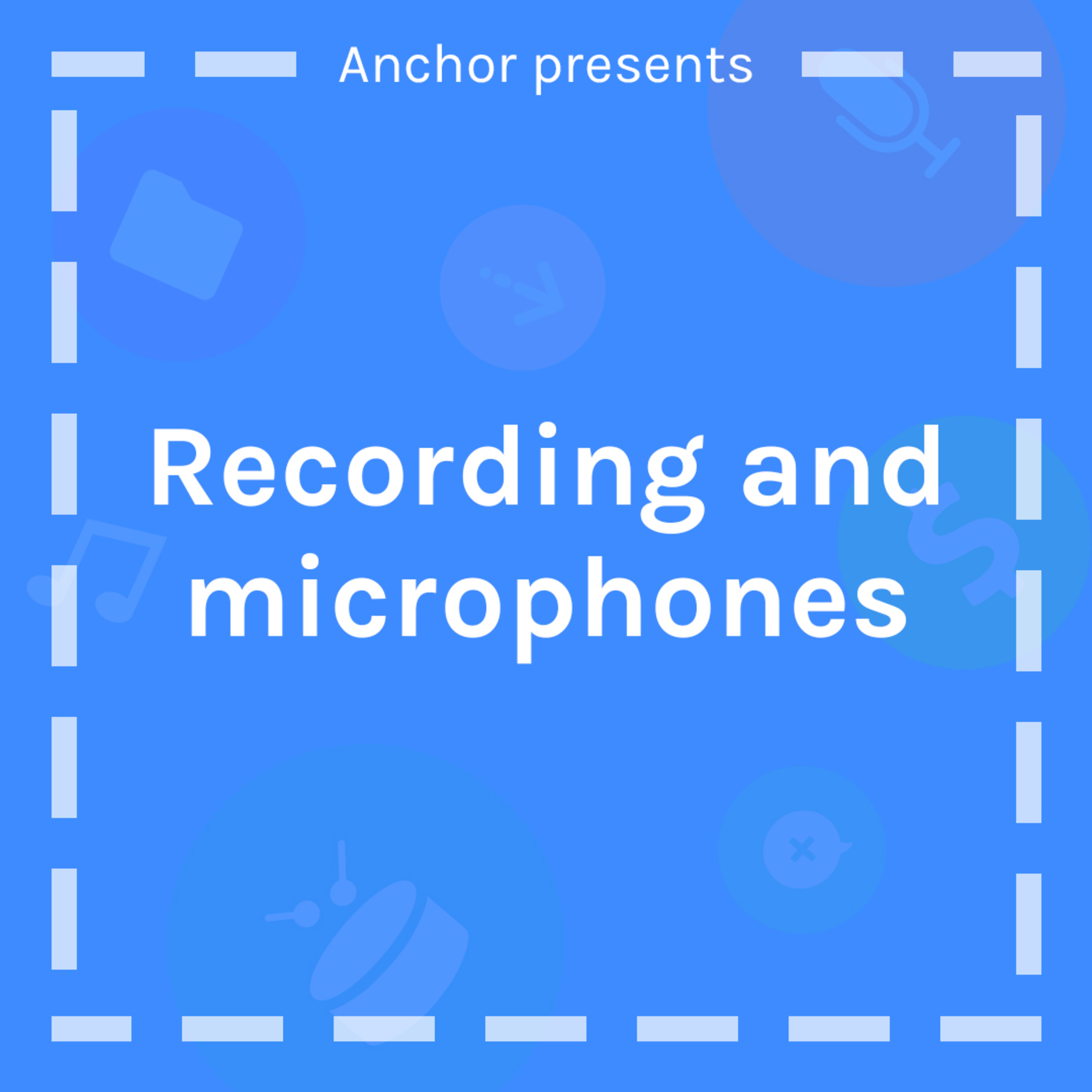 Recording and Microphones