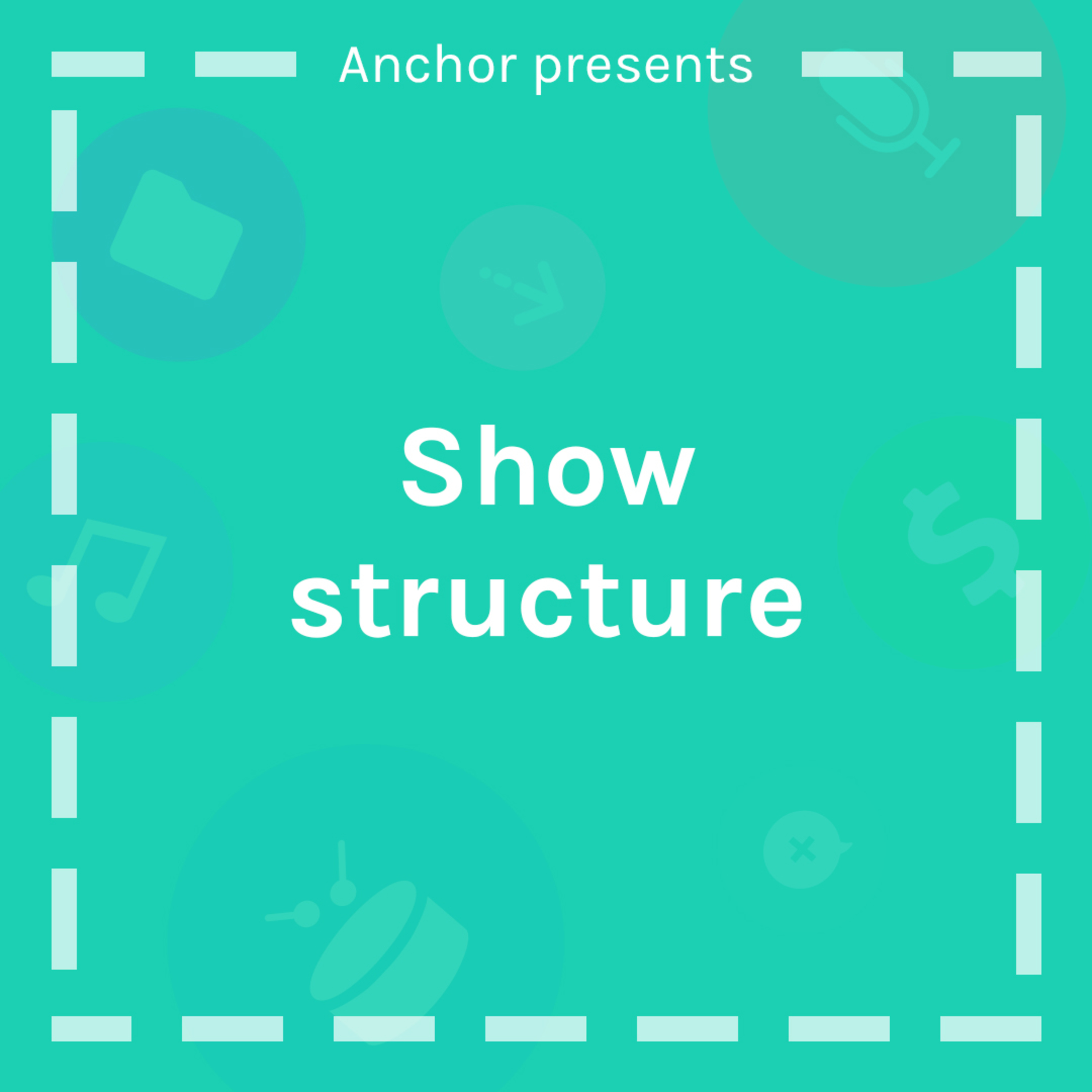 Show Structure