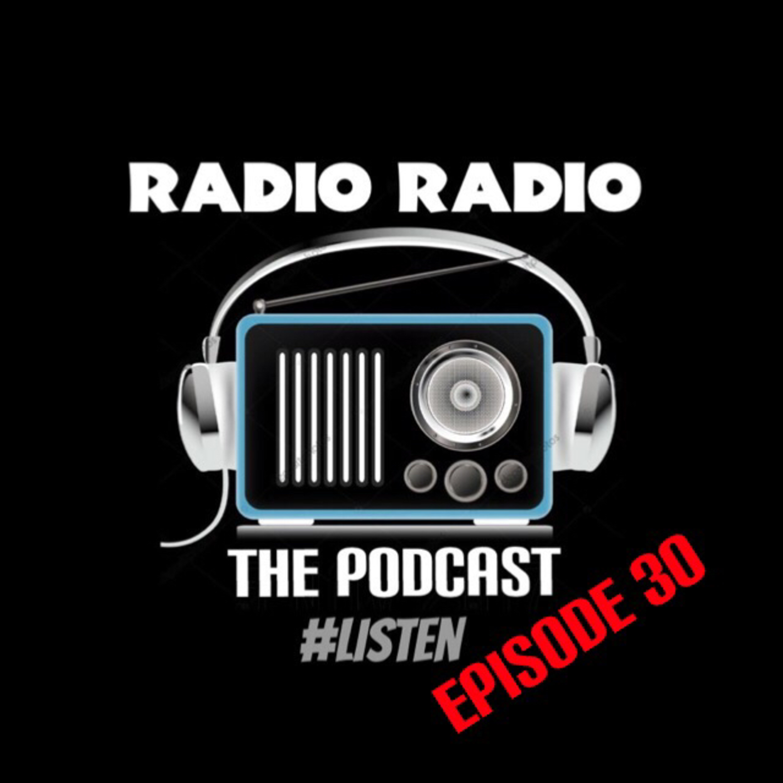 Radio Radio Episode 30