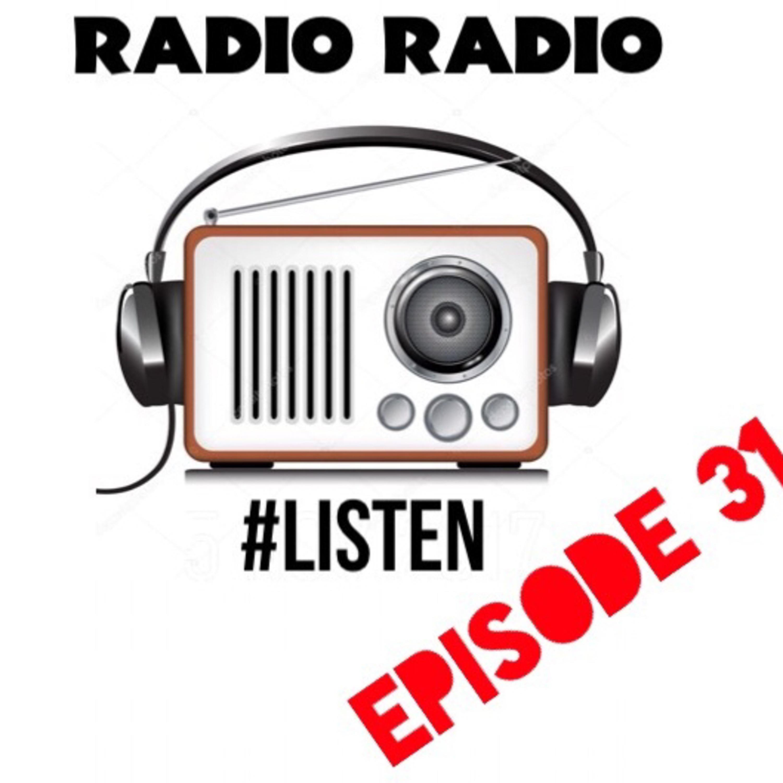 Radio Radio episode 31