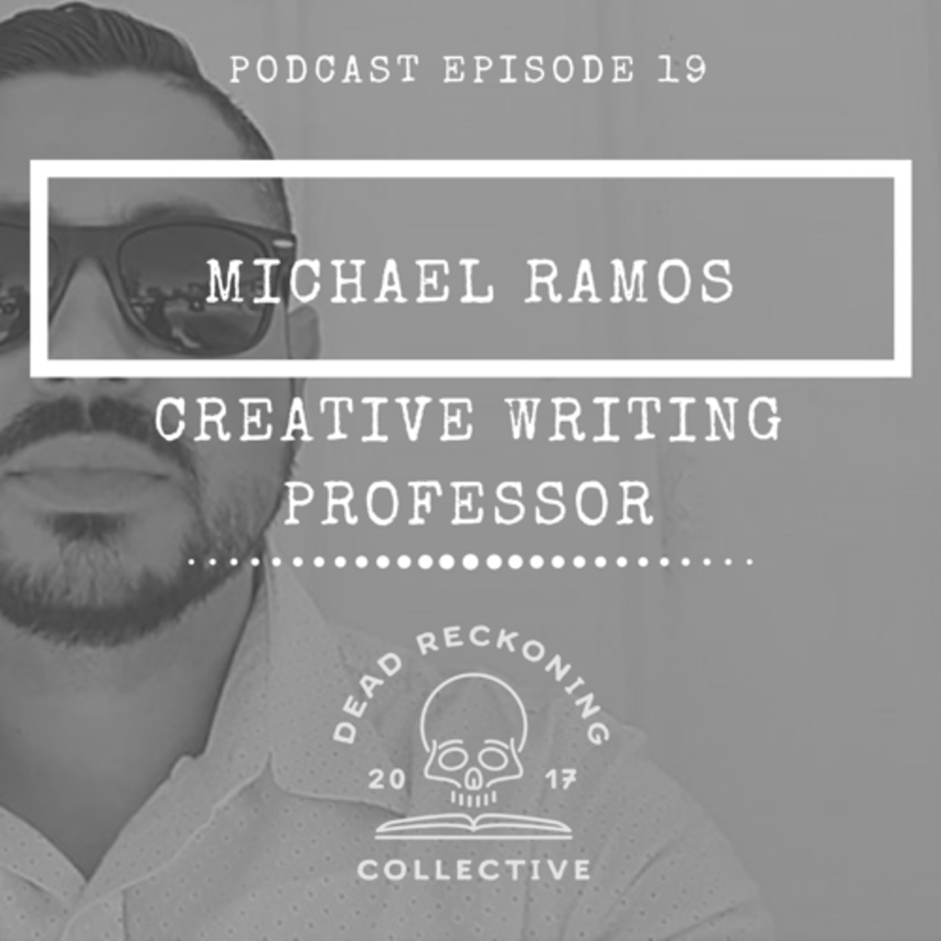 DRC19: Michael Ramos [Creative Writing Professor]