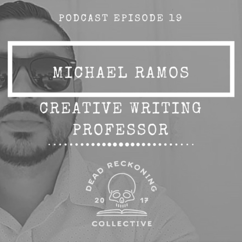 DRC19: Michael Ramos [Creative Writing Professor]