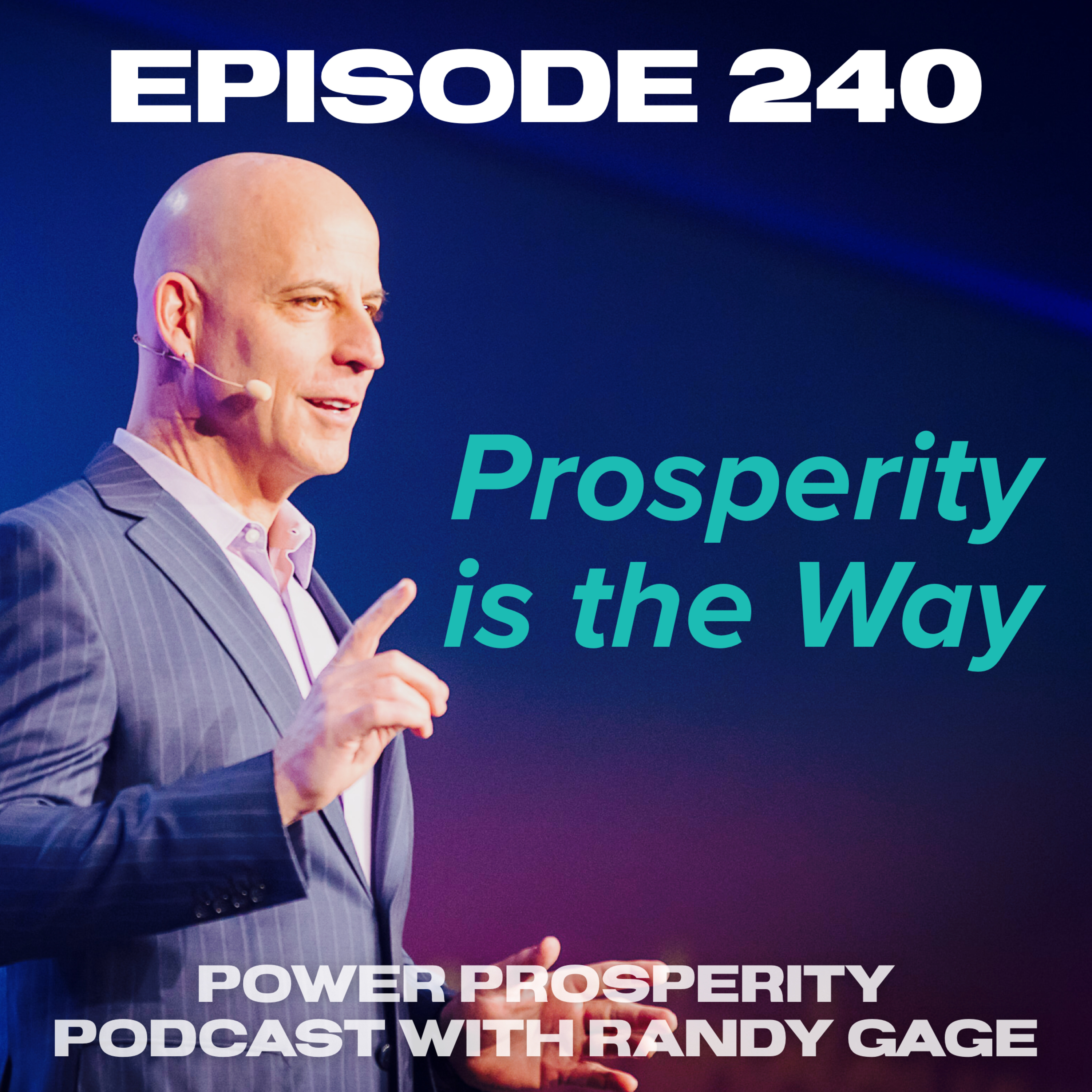 Episode 240: Prosperity is the Way (Podcast Exclusive)