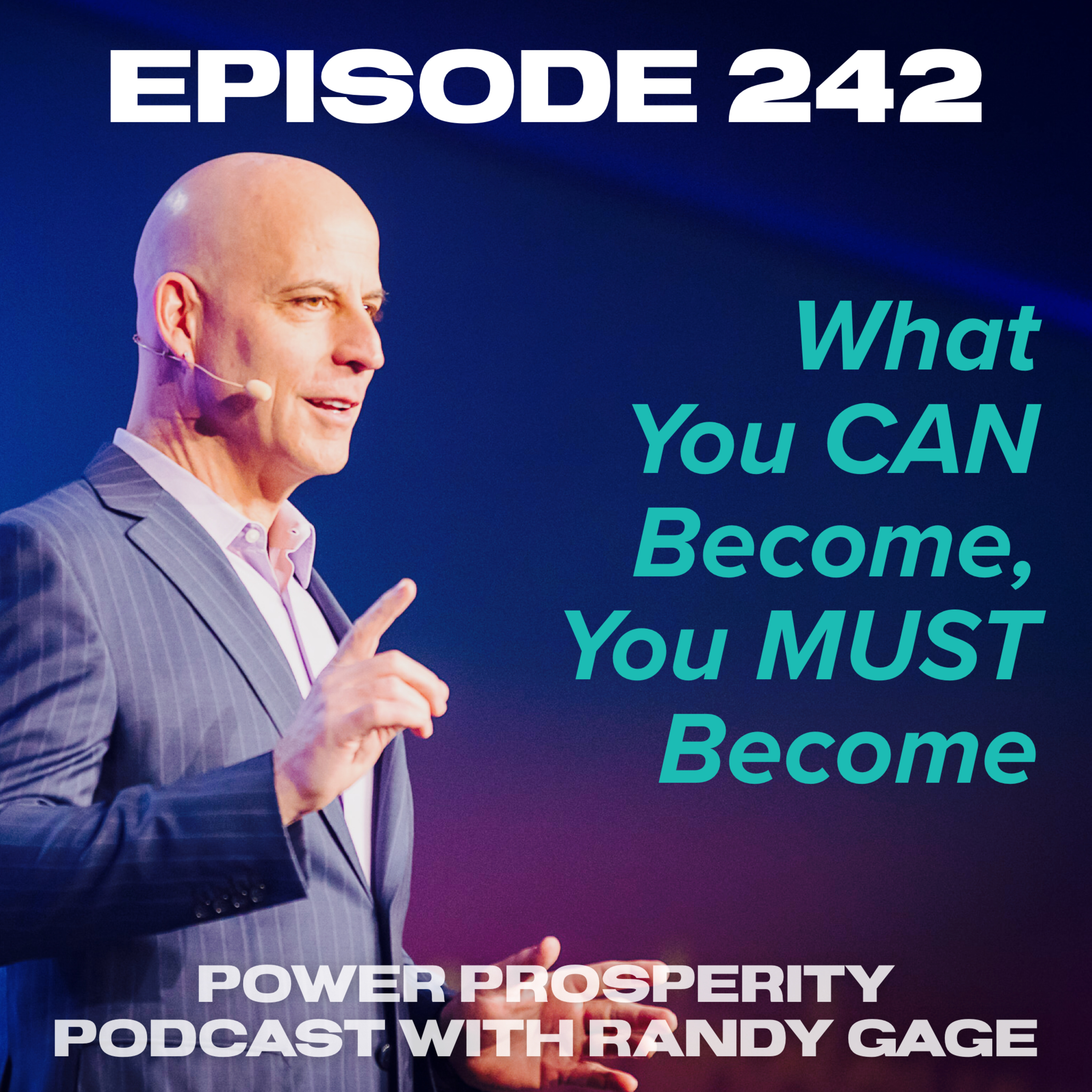 Episode 242: What You CAN Become, You MUST Become (Podcast Exclusive)