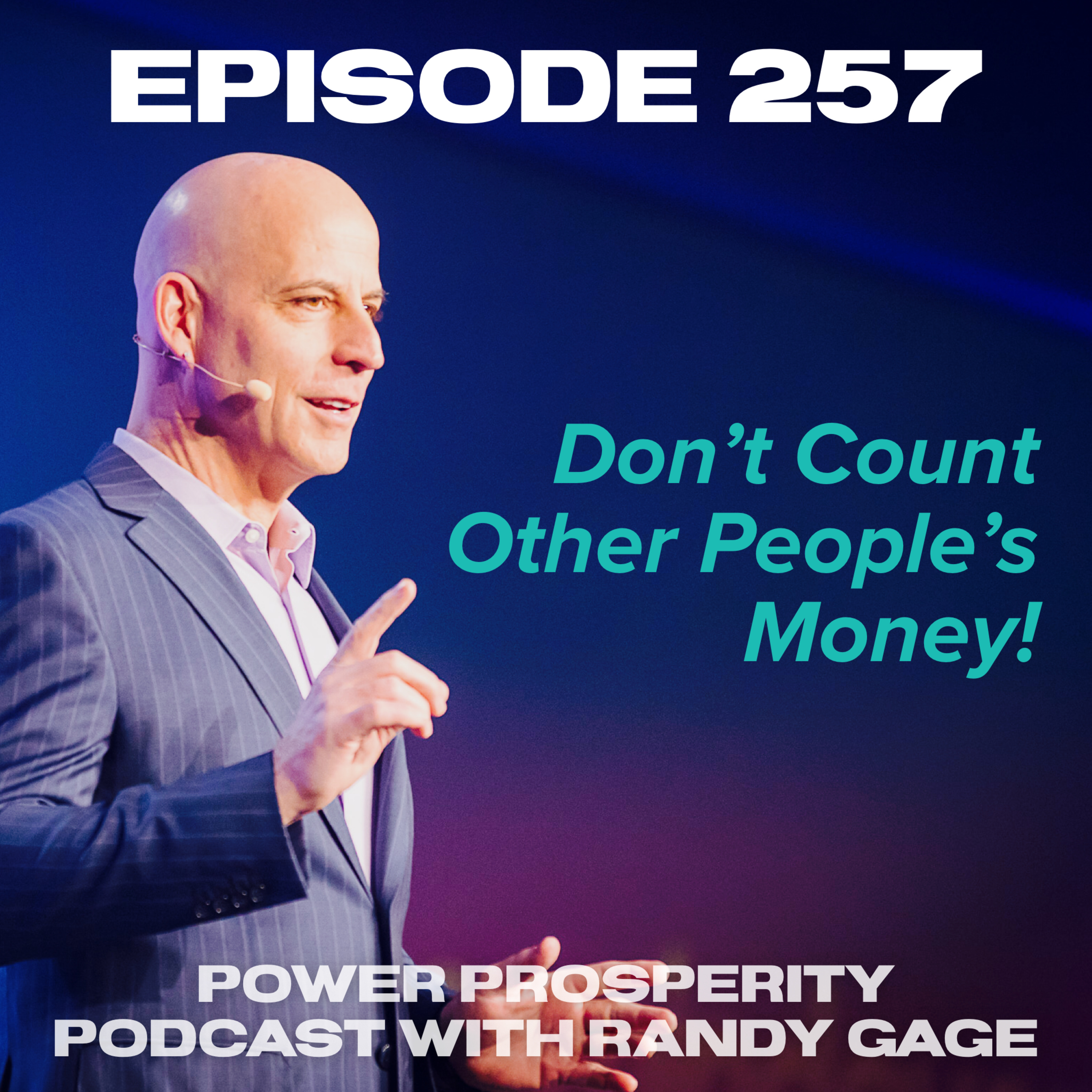 Episode 257: Don't Count Other People's Money!