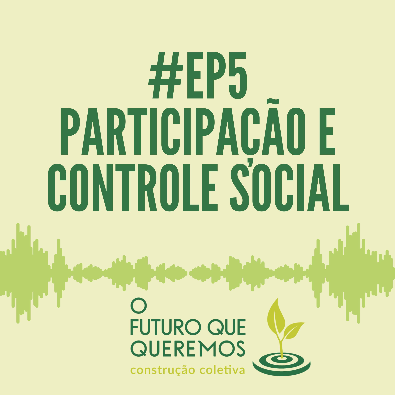 #Ep5 Participação e controle social