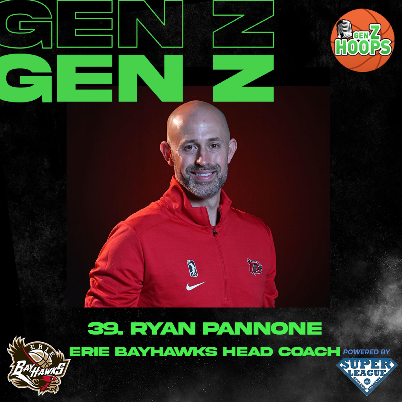 39. Ryan Pannone - Erie BayHawks Head Coach